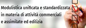 Modulistica unificata e standardizzata in materia di attività commerciali e assimilate ed edilizia